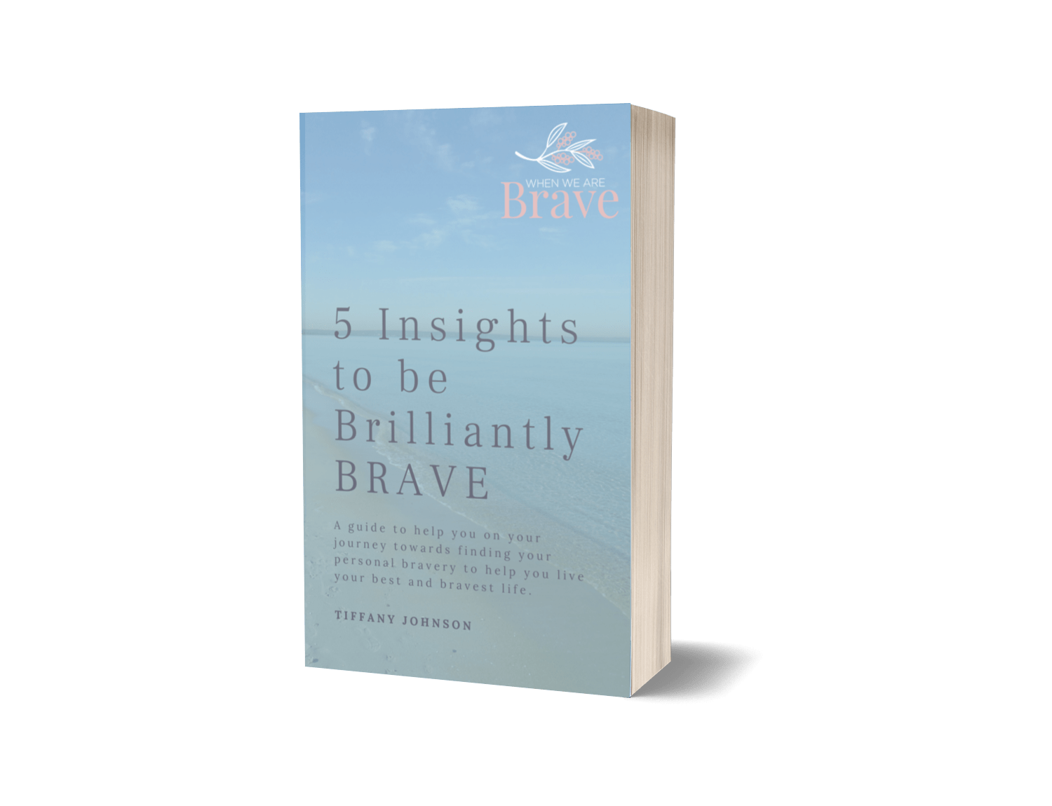 5 Insights to be brilliantly brave FREE ebook by Tiffany Johnson