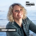 Tiffany Johnson on Roll with the Punches