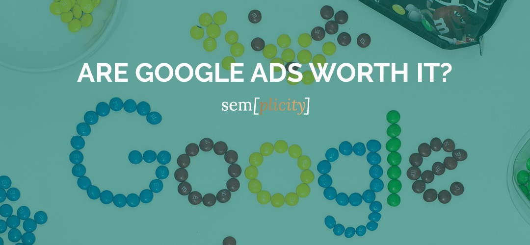Are Google Ads Worth It For Small Businesses
