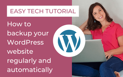 Easy Tech Tutorial – Keeping Your Website + Business Safe (Part 1) – Backups