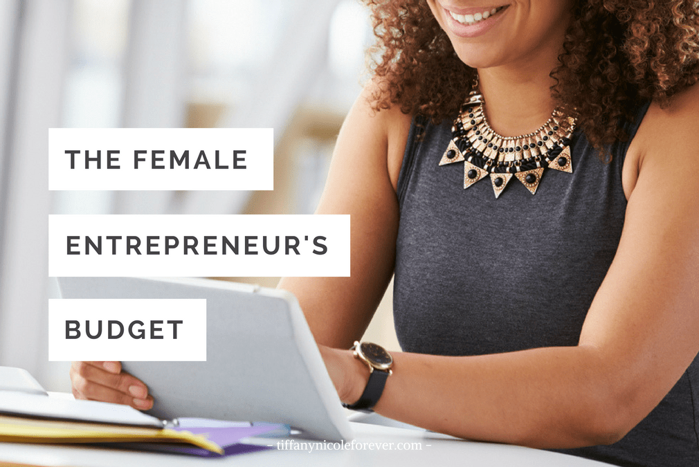 the entrepreneur's budget - Tiffany Nicole Forever Blog