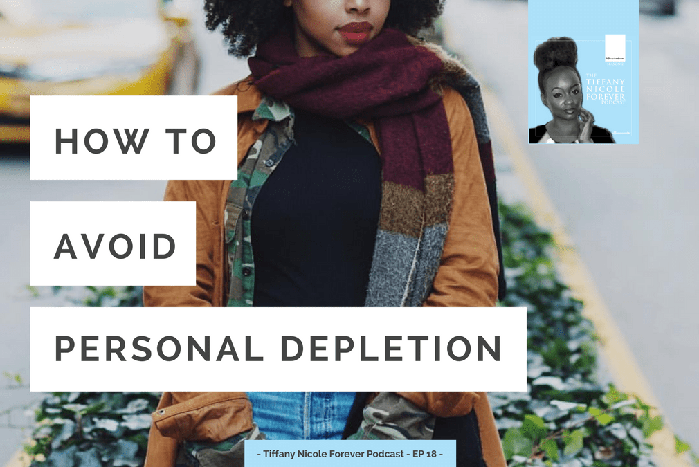 Personal Depletion - how to stop giving from a state of empty and start giving from your overflow