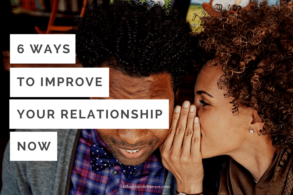 how to improve your relationship by Tiffany Nicole