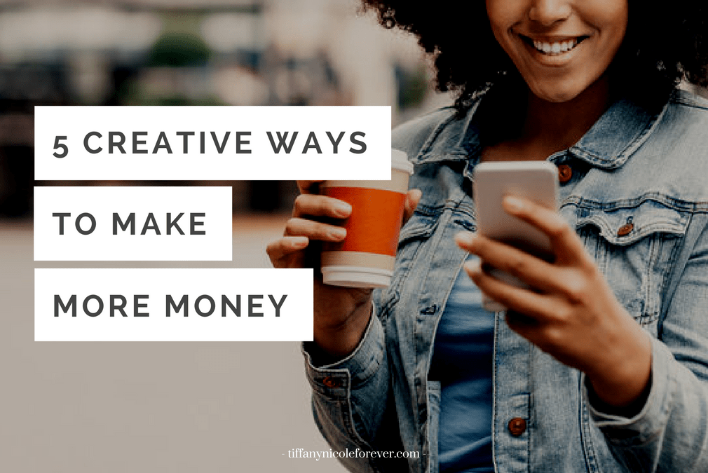 5 ways to make more money - Tiffany Nicole Forever Blog