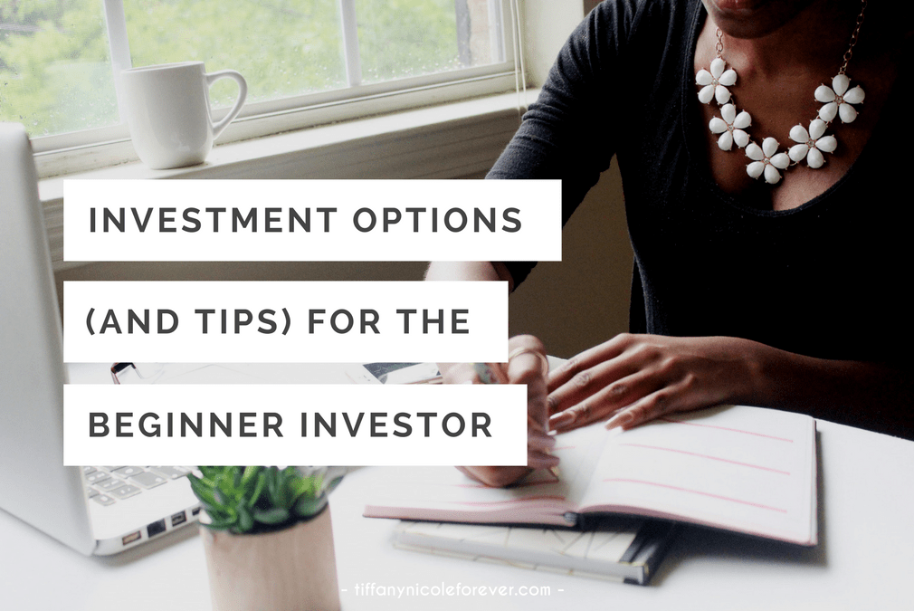investing options and tips for beginners - Tiffany Nicole Forever Blog