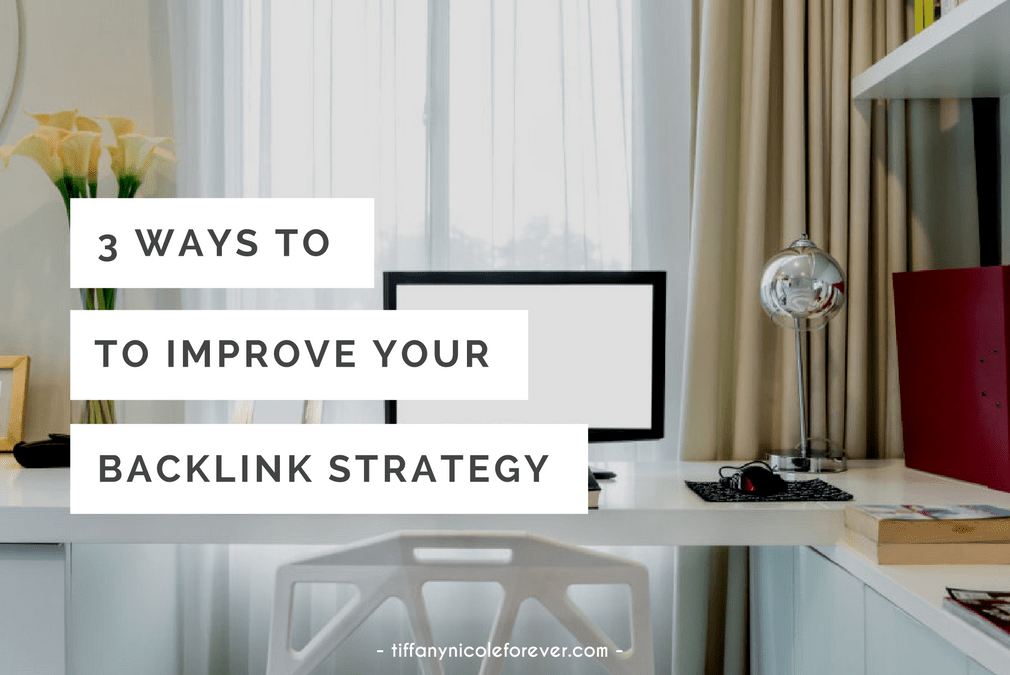tips to improve your backlink strategy - Tiffany Nicole Forever Blog