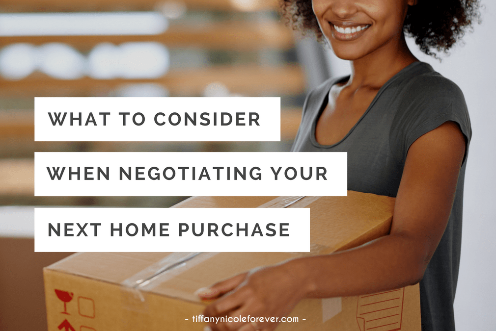 what to consider when negotiating your next home purchase - Tiffany Nicole Forever Blog