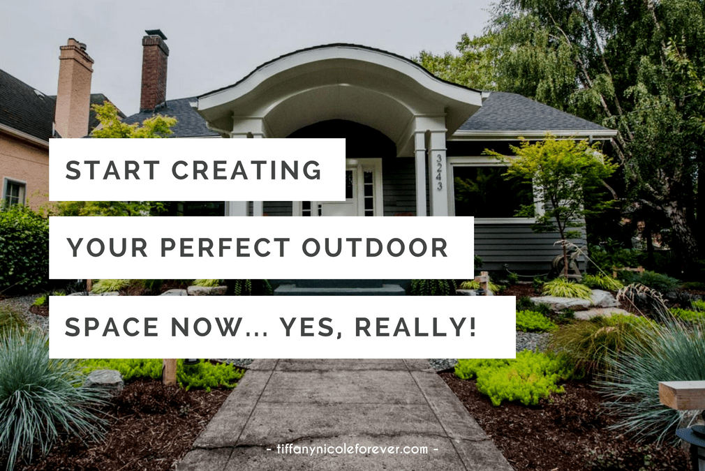 create your perfect outdoor space now