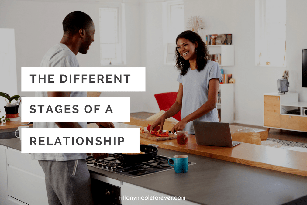 the different stages of a relationship - Tiffany Nicole Forever Blog