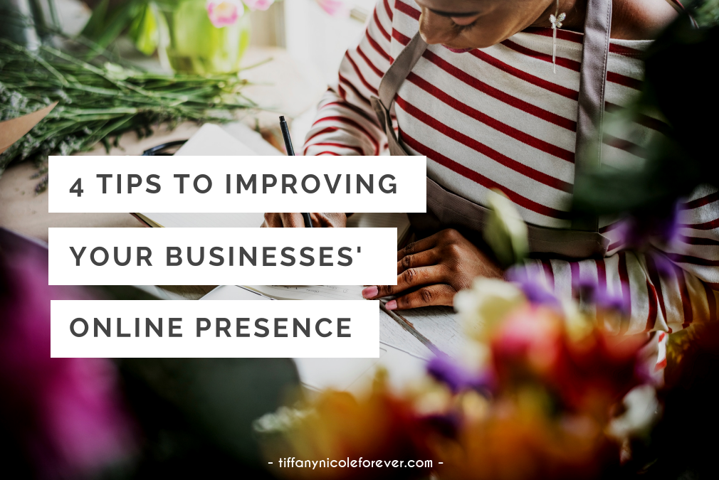 4 tips to improving your businesses' online presence - Tiffany Nicole Forever Blog