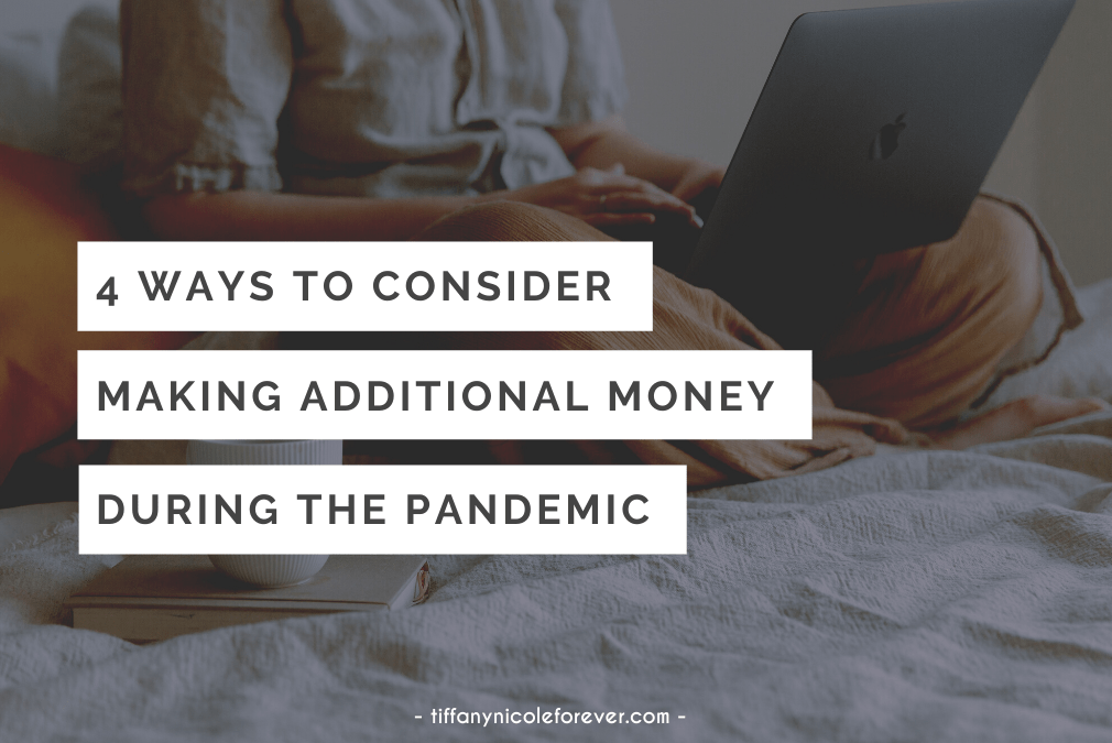4 ways to consider making money during the pandemic - tiffany nicole forever blog