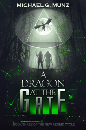 Cover art for Michale G Munz's A Dragon at the Gate
