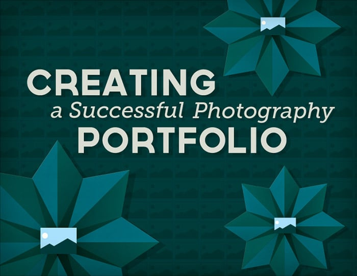 Create A Successful Photography Portfolio | Guide by PhotoShelter