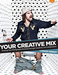 Your Creative Mix, by Corwin Hiebert