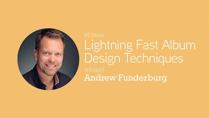 Andrew Funderburg - ShootDotEdit Webinar - Lightning Fast Album Design Techniques
