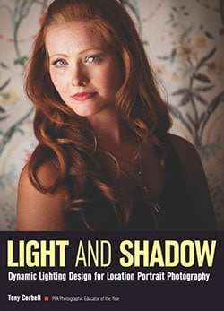 Tony Corbell's Book - Light and Shadow: Dynamic Lighting Design for Location Portrait Photography
