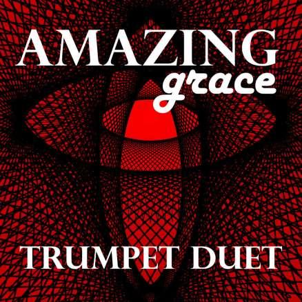 Amazing Grace Trumpet Duet