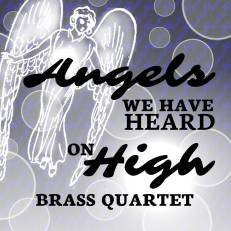 Angels We Have Heard on High brass quartet