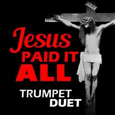 Jesus Paid it All Trumpet Duet Sheet Music