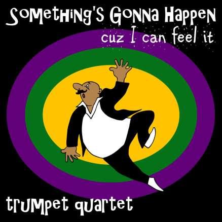 Something Is Gonna Happen Trumpet Quartet Sheet Music PDF