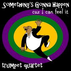 Something Is Gonna Happen Trumpet Quartet Sheet Music PDF