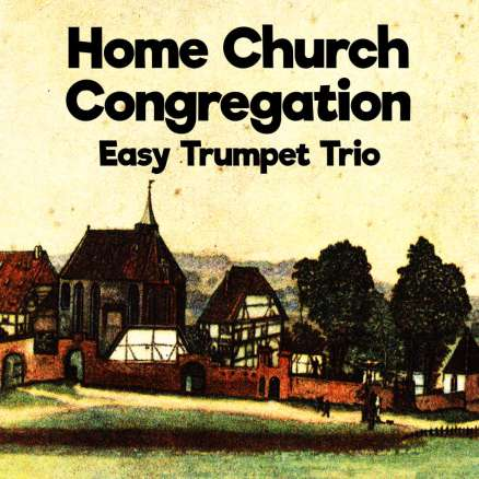 Home Church Congregation Easy Trumpet Trio Sheet Music PDF Cover Art