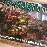 Armageddon Blog 1 - Unboxing Shadow War Armageddon!