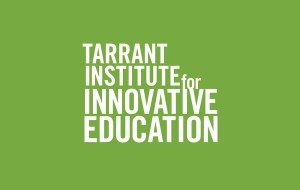 Tarrant Institute for Innovative Education
