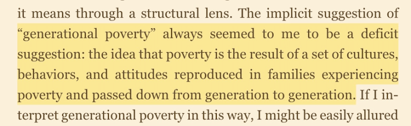 "Photo from the book with the quote: ""...generational poverty always seemed to me to be a deficit suggestion: the idea that poverty is a result of a set of cultures, behaviors, and attitudes reproduced in families experiencing poverty and passed down from generation to generation."""