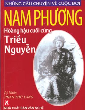 Nam Phương, Hoàng Hậu Cuối Cùng Triều Nguyễn