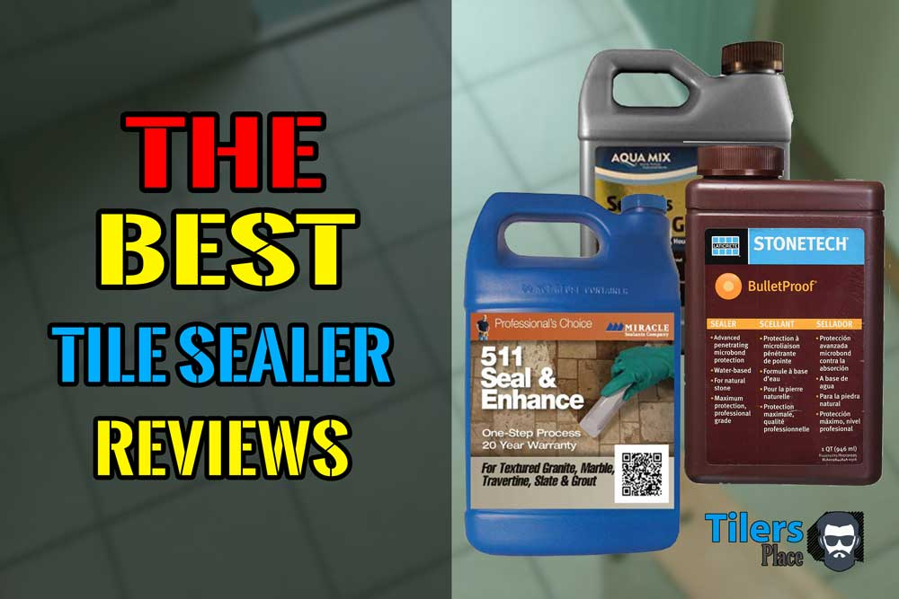 best tile sealers for 2021 best tile sealant buying guide