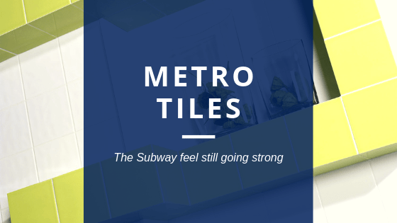 metro tiles are still our most popular