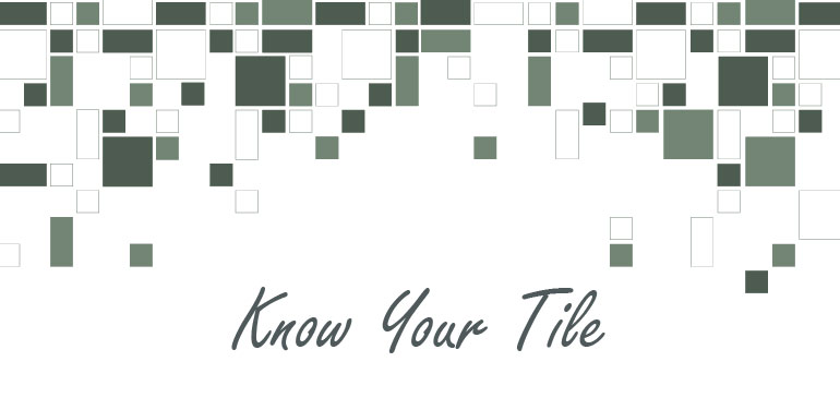 Know Your Tile - More than Style