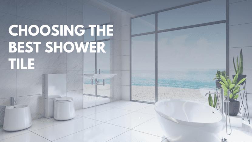 choosing the best shower tile blog