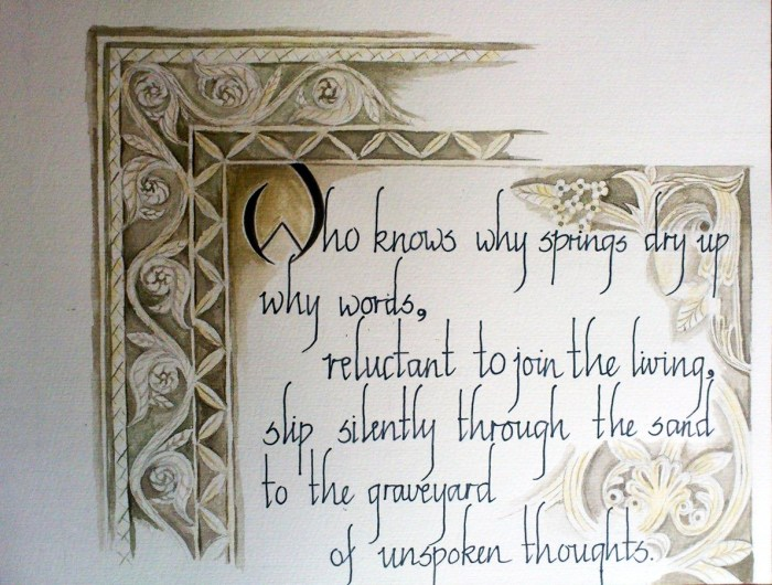 Who knows why springs dry up and why words get left unspoken- Alphabet