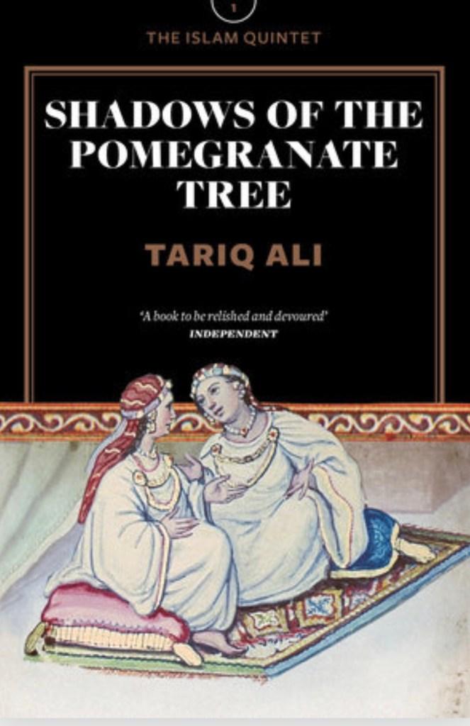 Shadow of the Pomegranate Tree by Tariq Ali