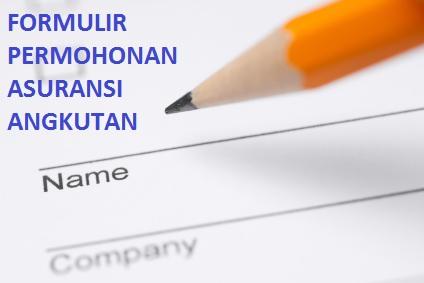 Formulir Permohonan Asuransi Angkutan Online