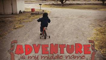 Adventure is my middle name