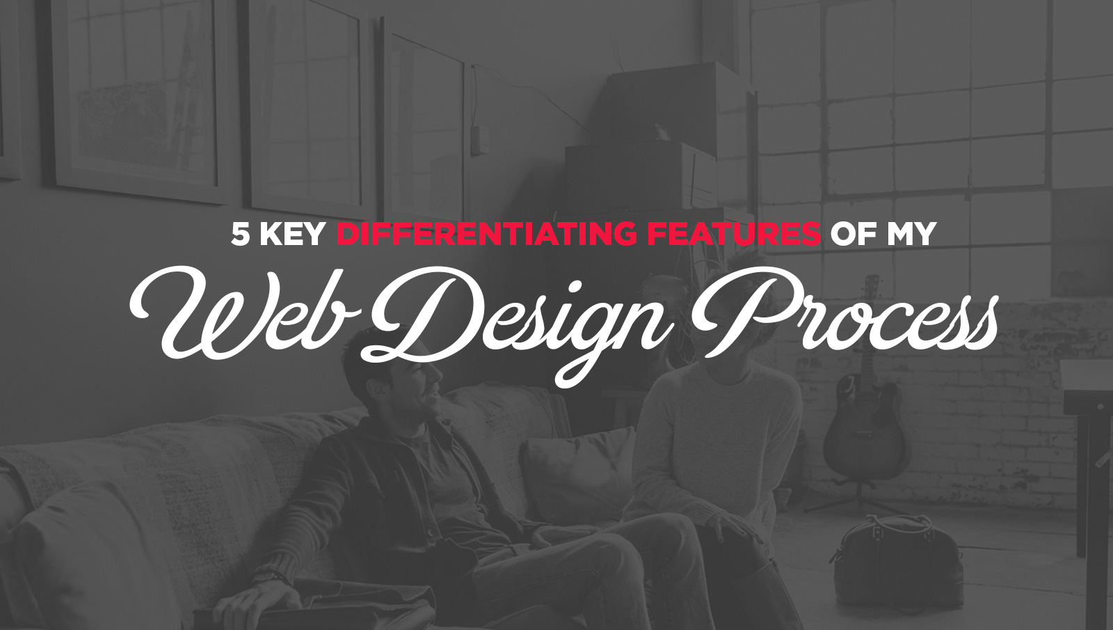 5 Key Differentiating Features of My Web Design Process