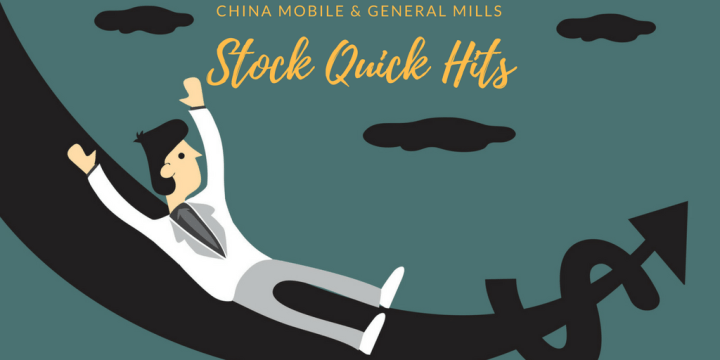Stock quick hits: China Mobile (CHL) and General Mills (GIS)