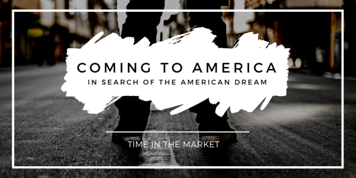 Coming to America in search of the American Dream