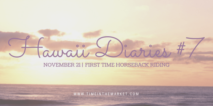 Hawaii Diaries #7 – First Time Horseback Riding and An Outdoor Dinner