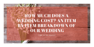 How Much Does a Wedding Cost? A Breakdown of Our Wedding