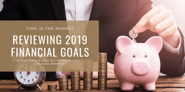 The 2019 Annual Financial Goal Review – Setting Goals is Smart