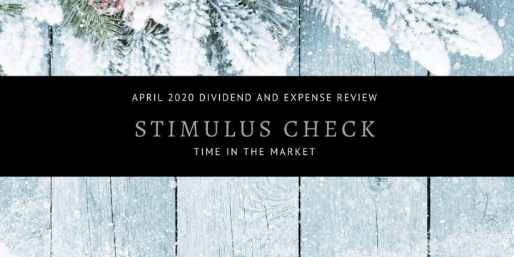 Dividend and Expense Review – April 2020 – Stimulus Check