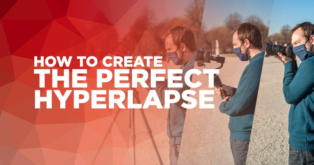 How to create the perfect hyperlapse