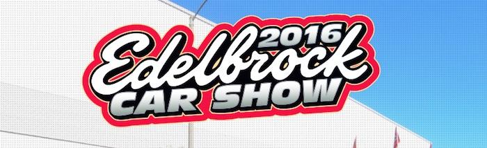 11th Annual Edelbrock Car Show