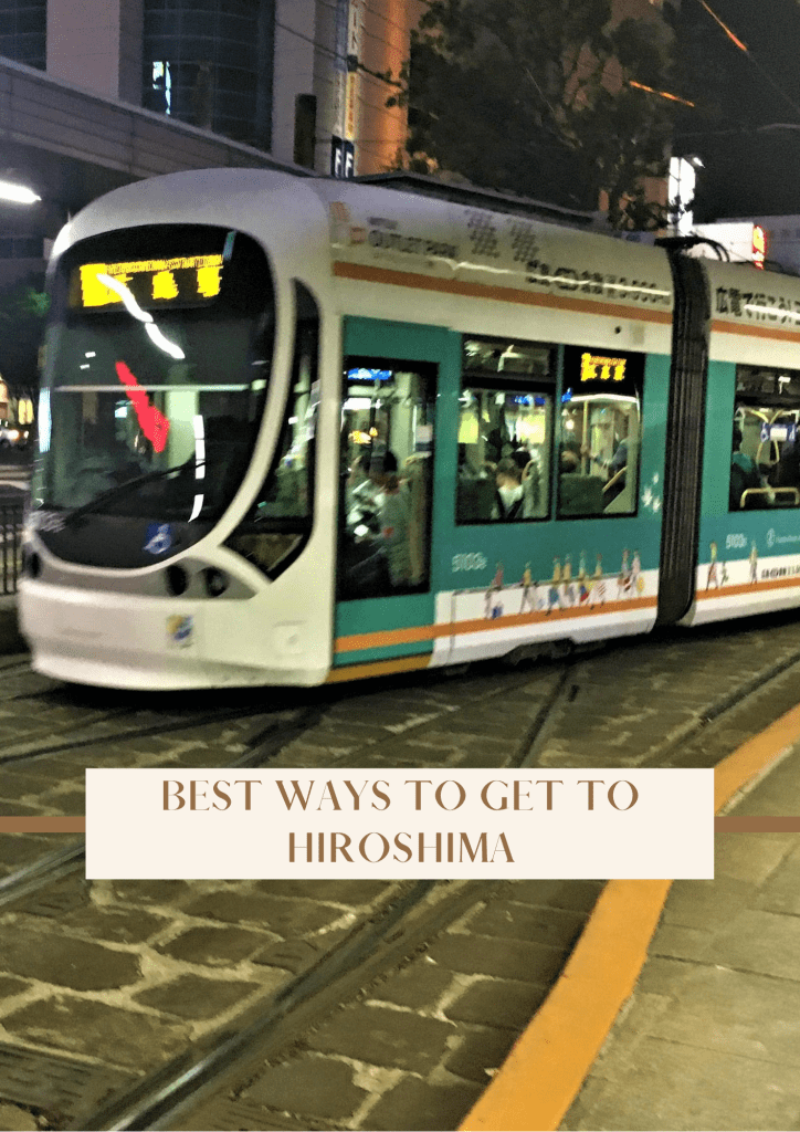 Best Ways to get to Hiroshima | Japan Travel Guide