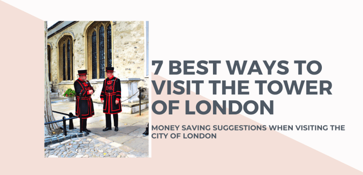 7 best ways to visit the Tower of London