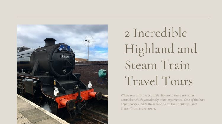 The Scottish Highland and Steam Train tours